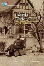 Harbin to Hanoi: The Colonial Built Environment in Asia, 1840 to 1940 Global Co