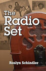 The Radio Set by Roslyn Schindler (Paperback / softback, 2011)