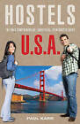 Hostels U.S.A.: The Only Comprehensive, Unofficial, Opinionated Guide by Paul Karr (Paperback, 2009)
