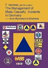 The Management of Mass Casualty Incidends in Germany by T Vemmer (Paperback / softback, 2004)