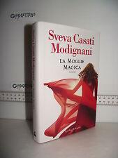 LIBRO Sveva Casati Modignani LA MOGLIE MAGICA ed.2014