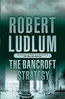 The Bancroft Strategy by Robert Ludlum (Hardback, 2006)