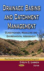 Drainage Basins and Catchment Management: Classification, Modelling and Environmental Assessment by Nova Science Publishers Inc (Hardback, 2013)