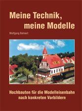 Buch - Meine Technik, meine Modelle, Wolfgang Bahnert (2006)