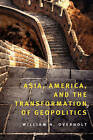 Asia, America and the Transformation of Geopolitics by William H. Overholt (Hardback, 2007)