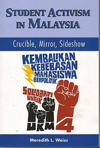 Student-Activism-in-Malaysia-Crucible-Mirror-Sideshow-Meredith-Weiss