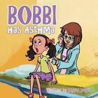Bobbi Has Asthma by Ingrid Davis (Paperback / softback, 2014)