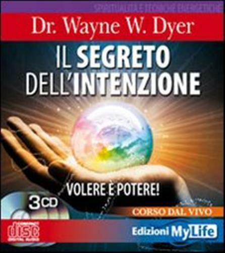 Il segreto dell'intenzione. Volere è potere! Con 3 CD Audio - Dyer Wayne W.