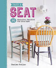 Take a Seat: 16 Beautiful Projects for Your Home by Jemima Schlee (Paperback, 2016)