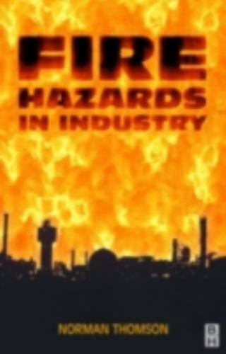 Fire Hazards in Industry by Norman Thomson