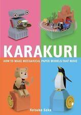 Karakuri : How to Make Mechanical Paper Models That Move by Keisuke Saka (2010, Paperback)
