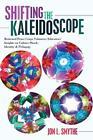 Shifting the Kaleidoscope von Jon L. Smythe (2015, Taschenbuch)