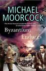 Byzantium Endures: Between the Wars Vol. 1 by Michael Moorcock (Paperback, 2006)