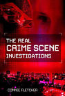 Real Crime Scene Investigations: True-life Experts Reveal the Evidence Behind Their Most Challenging Cases by Connie Fletcher (Paperback, 2006)