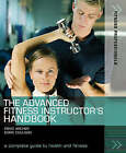 The Advanced Fitness Instructor's Handbook by Morc Coulson, David Archer (Paperback, 2008)
