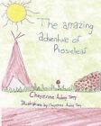 The Amazing Adventure of Rosieleaf ! by Cheyenne Terry (Paperback / softback, 2010)