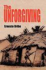 The Unforgiving by Ernesto Uribe (Paperback / softback, 2011)