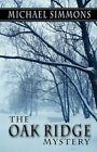 The Oak Ridge Mystery 9781456011017 by Michael Simmons Paperback