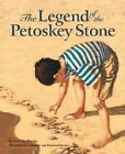 The Legend of the Petoskey Stone by Kathy-Jo Wargin (Hardback, 2004)
