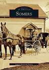 Somers by Somers Historical Society (Paperback / softback, 2001)