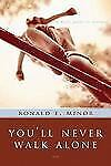 You'll Never Walk Alone : A Daily Guide to Renewal by Ronald E. Minor (2004,...