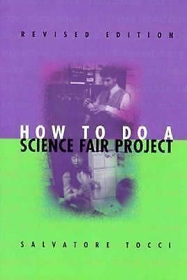 Experimental Science Ser.: How to Do a Science Fair Project by Salvatore...