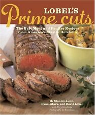 Lobel's Prime Cuts : The Best Meat and Poultry Recipes from America's Master