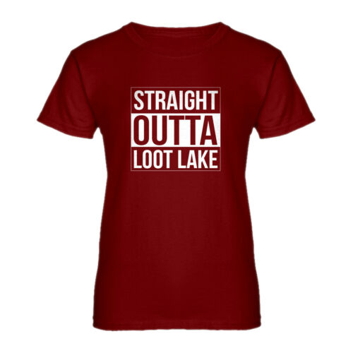 Details about  /Womens Straight Outta Loot Lake Short Sleeve T-shirt #3112