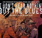 I Don't Hear Nothin' But The Blues, Vol. 2: Appalachian Haze [Single] [Digipak] by Mike Pride/Mick Barr/Jon Irabagon (CD, 2012, Irabbagast Records)