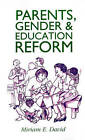 Parents, Gender and Education Reform by Miriam David (Paperback, 1993)