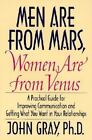 Men Are from Mars, Women Are from Venus : A Practical Guide for Improving Communication and Getting What You Want in Your Relationships by John Gray (1993, Hardcover)