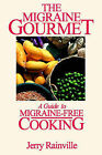 The Migraine Gourmet: A Guide to Migraine-Free Cooking by Jerry Rainville (Paperback / softback, 2000)