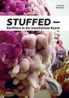 Stuffed - Stofftiere in der installativen Kunst von Carmen Messmer (2015, Taschenbuch)