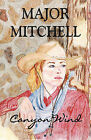 Canyon Wind by Major Mitchell (Paperback / softback, 2010)