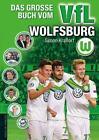 Das große Buch vom VfL Wolfsburg von Simon Krassort (2015, Gebundene Ausgabe)