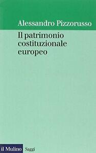 Il patrimonio costituzionale europeo [Paperback] Pizzorusso, Alessandro