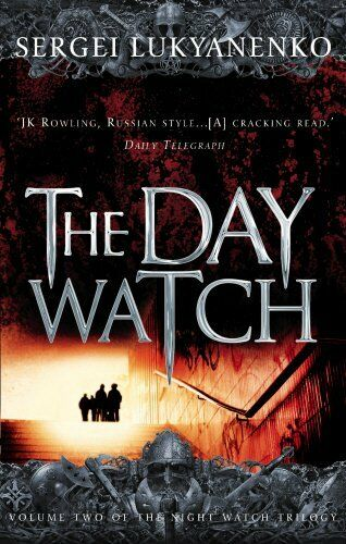 1 of 1 - The Day Watch: (Night Watch 2): 2/3 by Vasiliev, Vladimir 0099489937 The Cheap