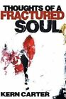 Thoughts of a Fractured Soul by Kern Carter (Paperback / softback, 2014)