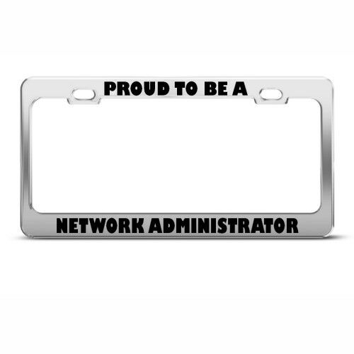 PROUD TO BE A NETWORK ADMINISTRATOR CAREER PROFESSION License Plate Frame Holder
