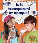 Is It Transparent or Opaque? by Susan Hughes (Hardback, 2012)