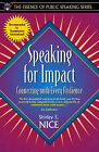 Speaking for Impact: Connecting with Every Audience by Shirley E. Nice (Paperback, 1998)