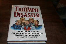 From Triumph to Disaster: Fatal Flaws of German Generalship, from Moltke to...