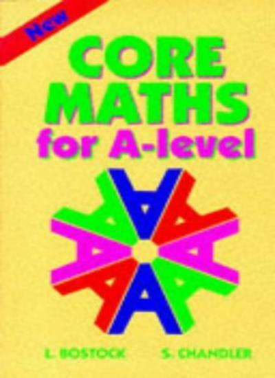 Core Maths for 'A' Level By L. Bostock, S. Chandler. 9780748717798