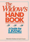 The Widow's Handbook: A Guide for Living by Carol Cozart, Charlotte Foehner (Hardback, 1987)
