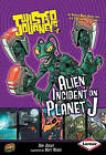 Alien Incident on Planet J by Dan Jolley (Paperback, 2009)