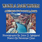Take a Dam Tour! a Kid's Guide to Hoover Dam, Nevada by Penelope Dyan (Paperback / softback, 2010)