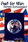 Fuel for War Patriotic Entrancement 9781425976729 by Charles C. Finn Book