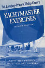 Yachtmaster: Exercises by Pat Langley-Price, Philip Ouvry (Paperback, 1993)