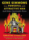 Gene Simmons is a Powerful and Attractive Man: And Other Irrefutable Facts by Christina Vitagliano (Paperback, 2015)