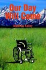 Our Day Will Come 9780595305988 by Matthew Kailey Book